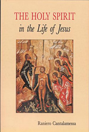 The Holy Spirit - in the Life of Jesus