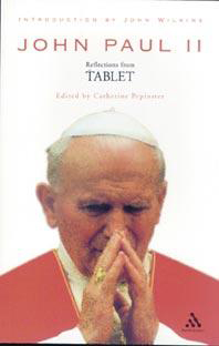 John Paul II - Reflections from The Tablet