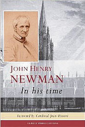 John Henry Newman: In His Time